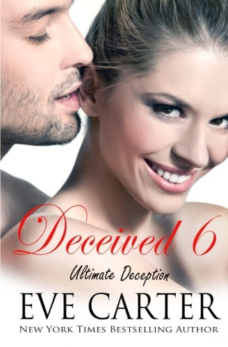 Deceived 6 - Ultimate Deception (Volume 6)