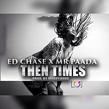 Then Times (feat. Mr Paada)