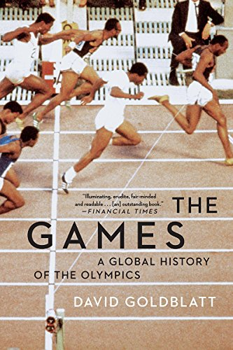 Compare Textbook Prices for The Games: A Global History of the Olympics 1 Edition ISBN 9780393355512 by Goldblatt, David