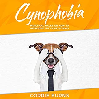 Cynophobia: Practical Hacks on How to Overcome the Fear of Dogs cover art