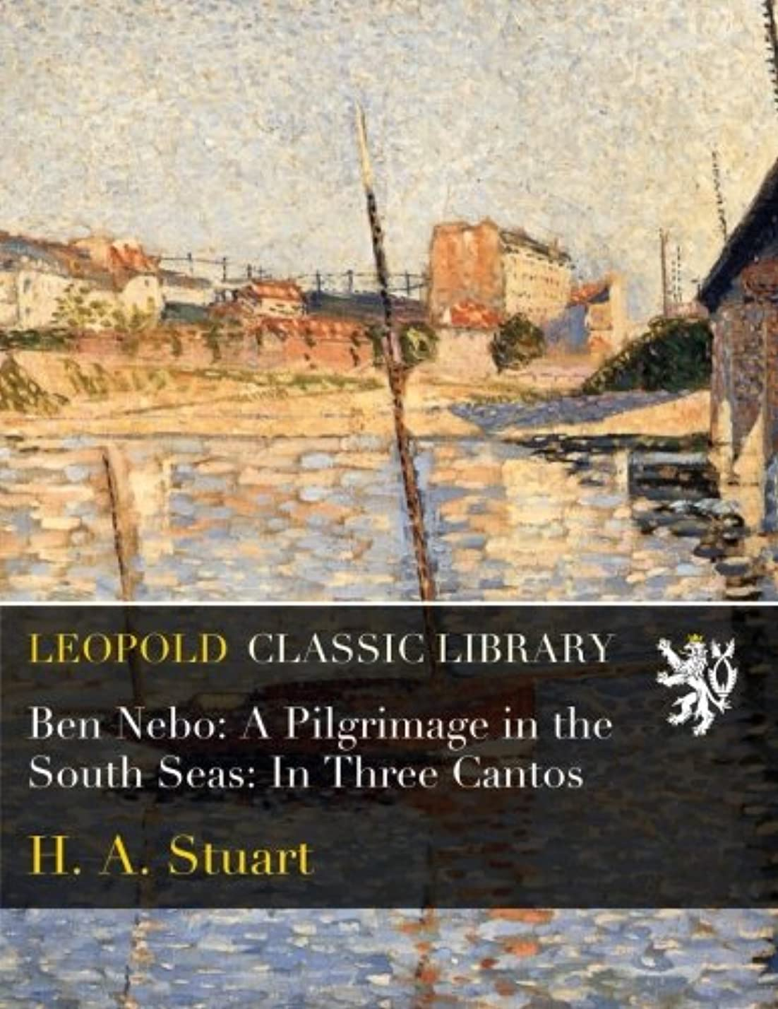 廃止オーバーフロー登録Ben Nebo: A Pilgrimage in the South Seas: In Three Cantos