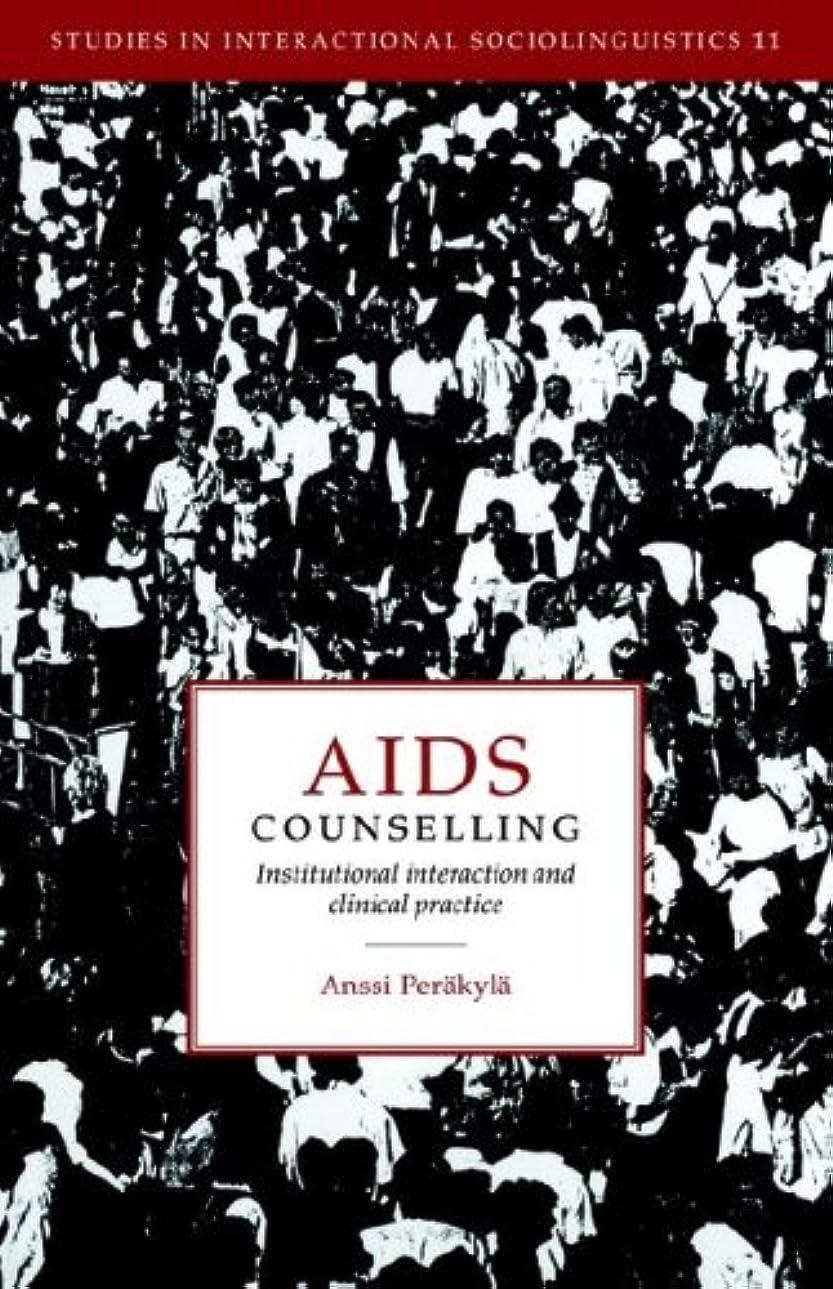 クラウンうめき匹敵しますAIDS Counselling: Institutional Interaction and Clinical Practice (Studies in Interactional Sociolinguistics)