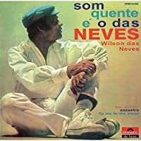 Som Quente E O Das Neves by WILSON DAS NEVES (2015-06-17)