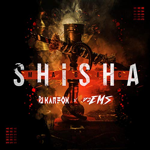 Magic Shisha (feat. Dj Ems)