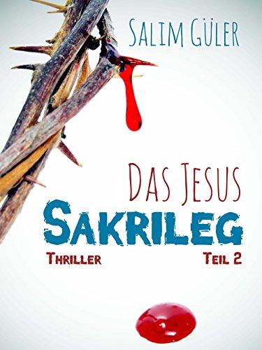 Das Jesus Sakrileg, Teil 2: Thriller