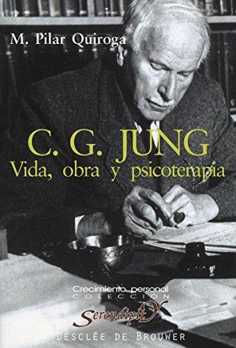 C.G. Jung. Vida. obra y psicoterapia (Serendipity)