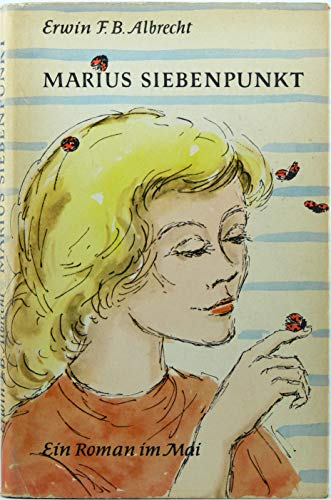 Marius Siebenpunkt : Ein Roman im Mai.