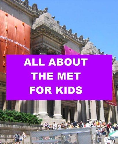 All about the Met for Kids