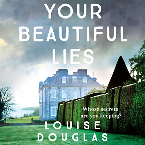 Your Beautiful Lies Audiobook By Louise Douglas cover art