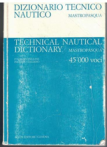Dizionario Tecnico Nautico. Italiano/Inglese e Inglese/Italiano. (bozzi editore)