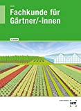 Fachkunde fr Grtner/-innen: Lehr- und Arbeitsbuch