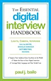 Essential Digital Interview Handbook: Lights, Camera, Interview: Tips for Skype, Google Hangout, Gotomeeting, and More (Essential Handbook) - Paul J. Bailo