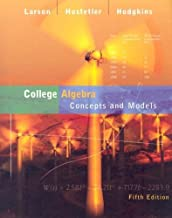 College Algebra: Concepts and Models 5th edition by Larson, Ron; Hostetler, Robert; Hodgkins, Anne V. published by Houghton Mifflin Harcourt (HMH) Paperback