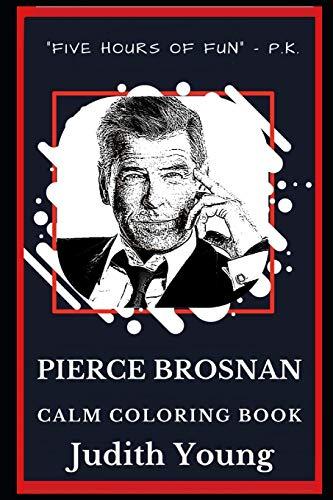 Pierce Brosnan Calm Coloring Book