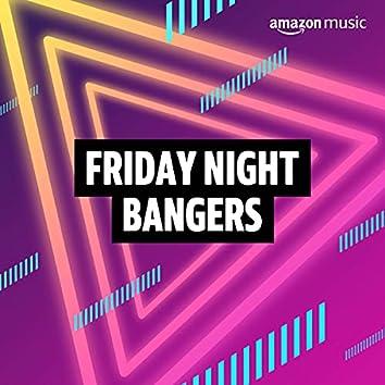 Friday Night Bangers