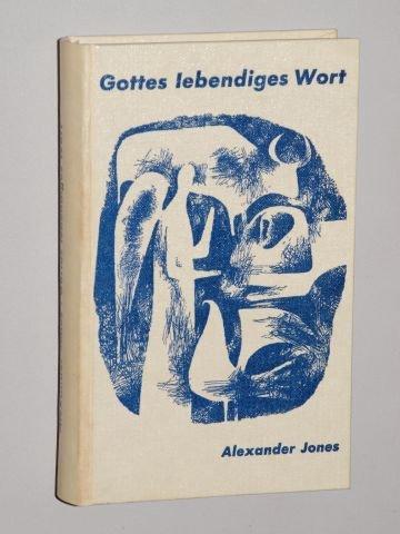 Jones, Alexander: Gottes lebendiges Wort. Essen, Fredebeul & Koenen, [1963]. 8°. 264 S. Ppbd.