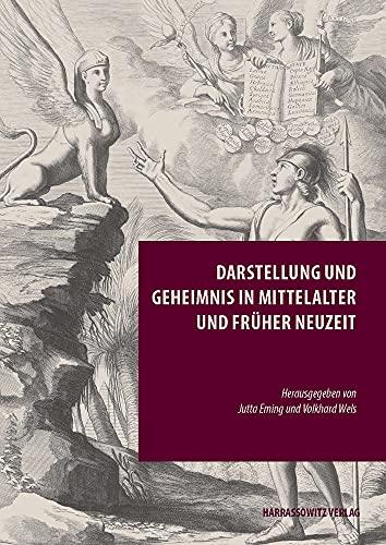 Darstellung Und Geheimnis in Mittelalter Und Fruher Neuzeit (Episteme In Bewegung / Beitrage Zu Eine
