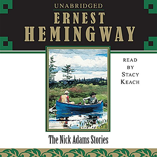 The Nick Adams Stories                   By:                                                                                                                                 Ernest Hemingway                               Narrated by:                                                                                                                                 Stacy Keach                      Length: 7 hrs and 10 mins     14 ratings     Overall 4.6