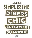 Simplissime - Dîners Chic - Les dîners chic les + faciles du monde - Format Kindle - 14,99 €