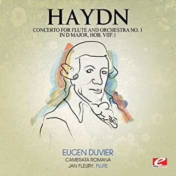 Haydn: Concerto for Flute and Orchestra No. 1 in D Major, Hob. Viif: 1 (Digitally Remastered)