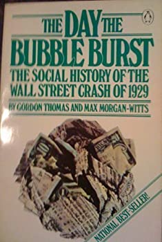 The Day the Bubble Burst: A Social History of the Wall Street Crash of 1929 0385143702 Book Cover