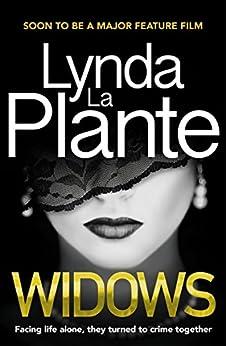 Widows: Now a major feature film by [Lynda La Plante]