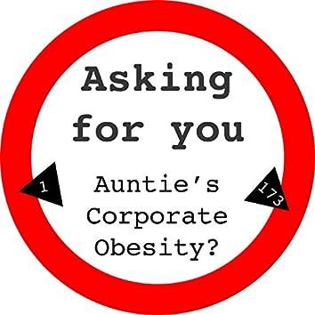 Auntie's Corporate Obesity?
