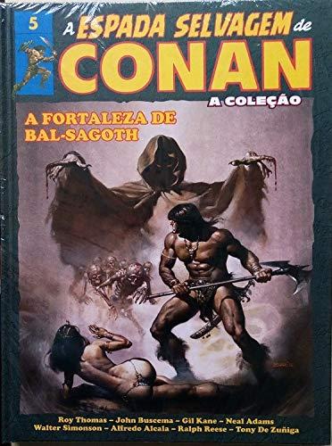 A Espada Selvagem de Conan - Volume 5 - A Fortaleza de Bal-Sagoth