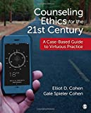 Image of Counseling Ethics for the 21st Century: A Case-Based Guide to Virtuous Practice