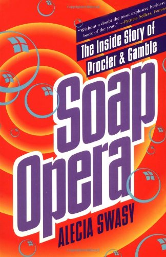 Soap Opera: The Inside Story of Proctor & Gamble