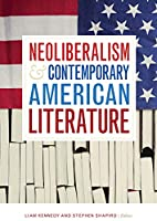 Neoliberalism and Contemporary American Literature (Re-mapping the Transnational: a Dartmouth Series in American Studies)