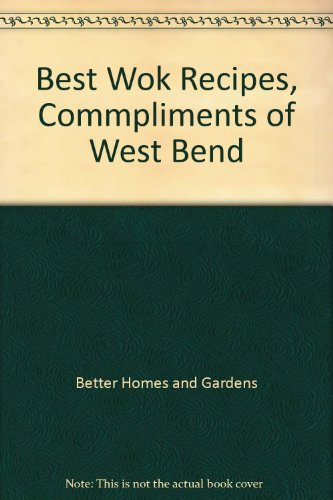 Best Wok Recipes, Commpliments of West Bend