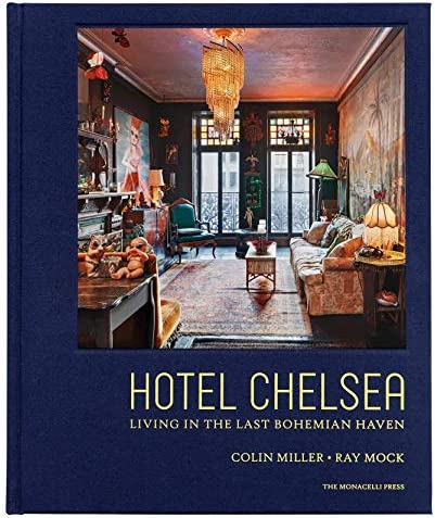 Hotel Chelsea Living in the Last Bohemian Haven THE MONACELLI P product image