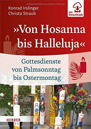 »Von Hosanna bis Halleluja«: Gottesdienste von Palmsonntag bis Ostermontag