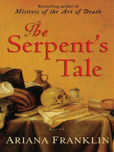 The Serpent's Tale (A Mistress of the Art of Death Novel)