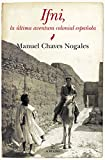 Ifni: La última aventura colonial española (Historia)