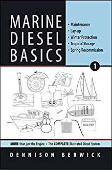 Marine Diesel Basics 1: Maintenance, Lay-Up, Winter Protection, Tropical Storage, Spring Recommission by [Dennison Berwick]