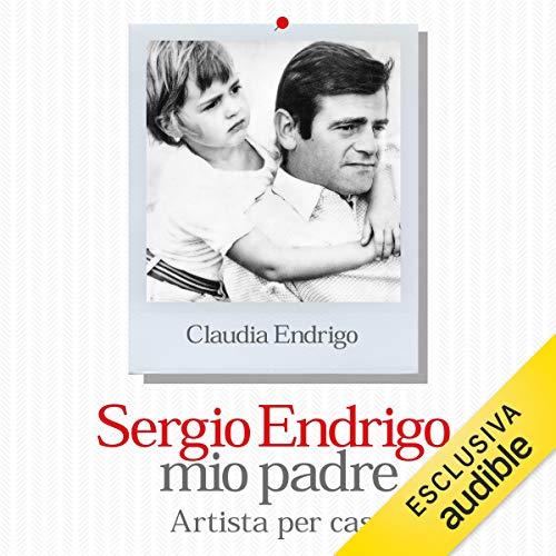 Sergio Endrigo, mio padre audiobook cover art