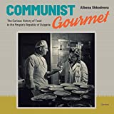 Communist Gourmet: The Curious Story of Food in the People s Republic of Bulgaria