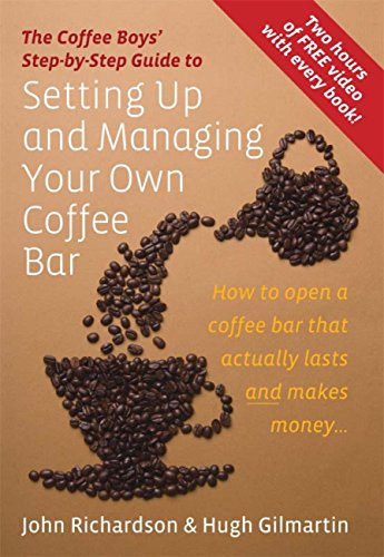 The Coffee Boys' Step-by-Step Guide to Setting Up and Managing Your Own Coffee Bar: How to open a coffee bar that actually lasts and makes makes money (English Edition)