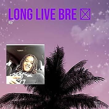 Long Live Bre
