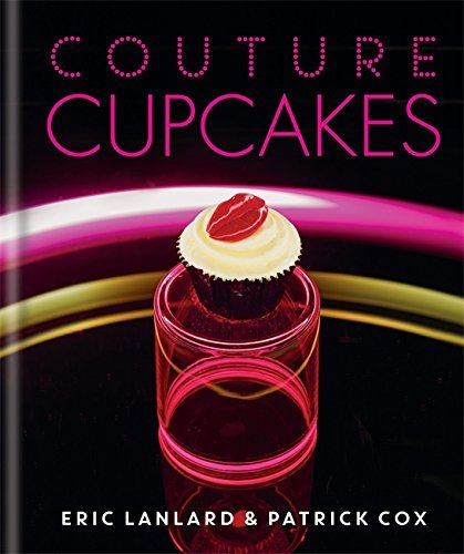 Couture Cupcakes by Eric Lanlard Patrick Cox(2014-10-07)