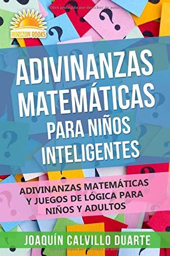 Adivinanzas Matemáticas Para Niños Inteligentes: Adivinanzas Matemáticas Y Juegos De Lógica Para...
