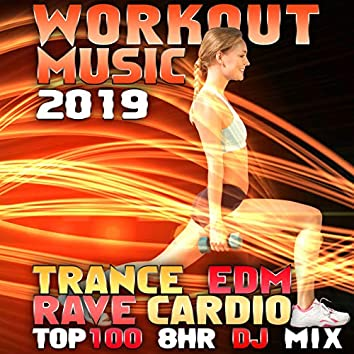 Workout Music 2019 Top 100 Trance EDM Rave Cardio 8 Hr DJ Mix