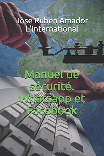 Manuel de sécurité. Whatsapp et Facebook