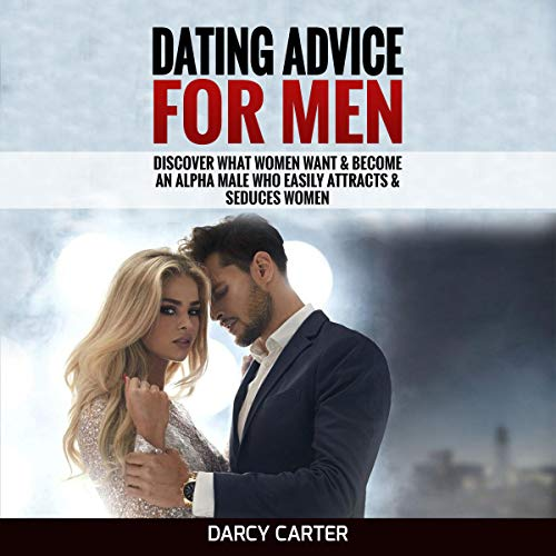 Dating Advice for Men  By  cover art