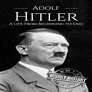 Adolf Hitler: A Life From Beginning to End audiobook cover art