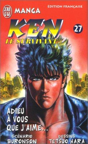 Ken le survivant, tome 27 : Adieu à vous que j'aime...