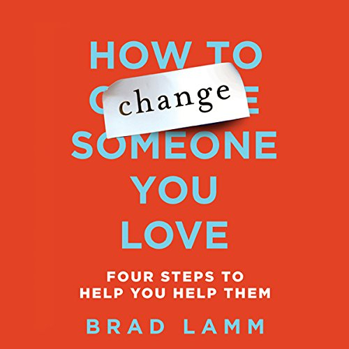 How to Change Someone You Love audiobook cover art