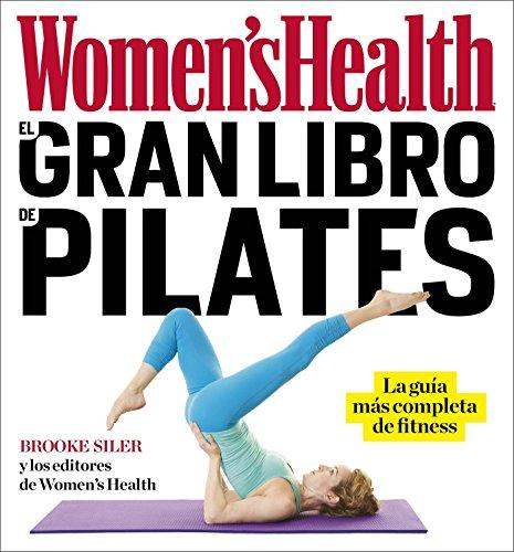 El gran libro de pilates (Women's Health): La guía más completa de fitness